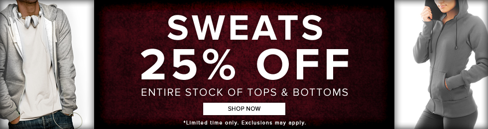 Picture of students wearing sweats. Sweats, 25% OFF  entire stock of tops and bottoms. Limited time only. Exclusions may apply. Click to shop now.